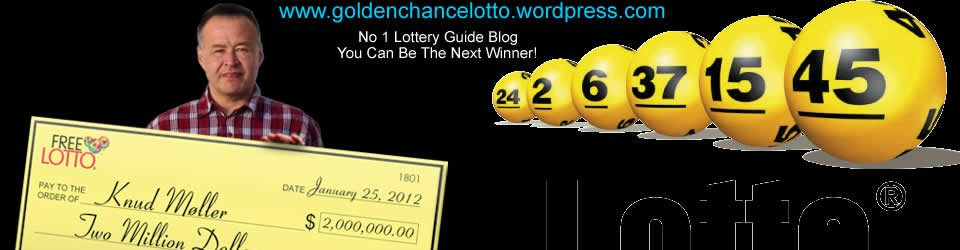GOLDEN CHANCE LOTTO – YOU COULD BE THE NEXT MILLIONAIRE